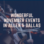 wonderful november events in dallas and allen, tx (1)